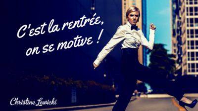 MOTIVATION ; WAKE UP ; Christine Lewicki ; Coaching ; Développement personnel