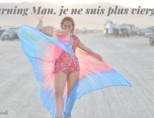 Burning Man, je ne suis plus vierge !