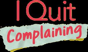 I quit Complaining slider
