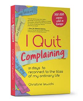 i quit complaining