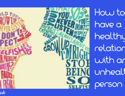 How to have a Healthy relationship with an Unhealthyperson