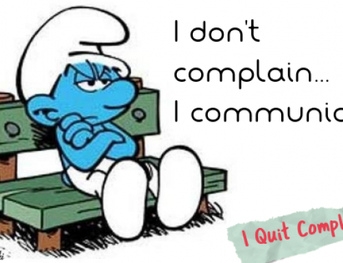 The Art of Complaining… without Complaining