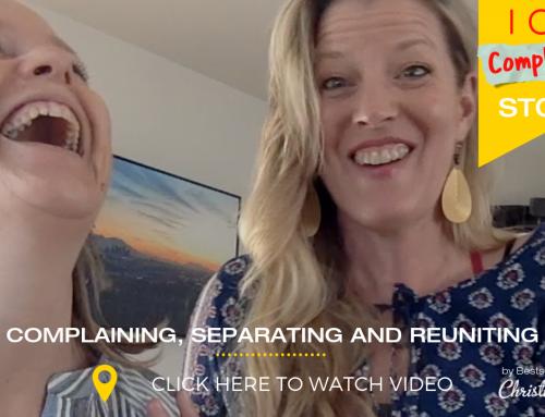 Complaining, Separating… and Reuniting !