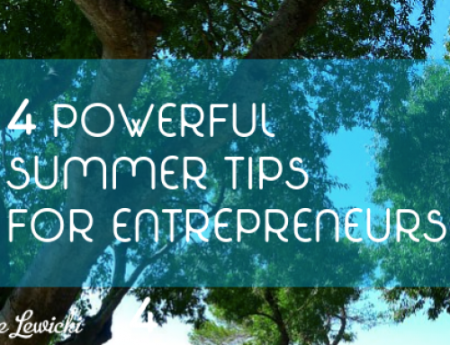 4 powerful summer tips for entrepreneurs!