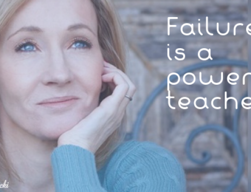 Failure is a powerful teacher!