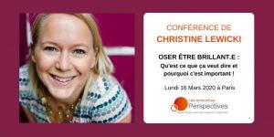 Oser etre brillant, Rencontres Perspectives, Developpement Personnel, Christine Lewicki