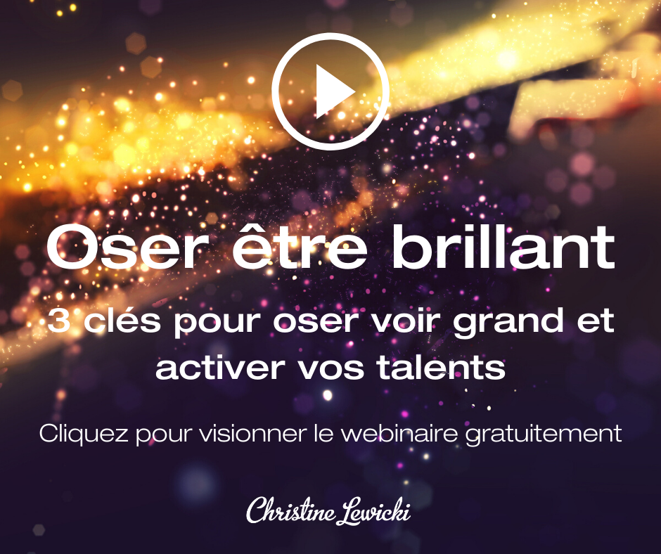 Oser être brillant, Talents, Developpement personnel
