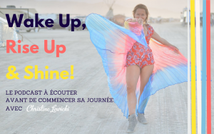 Wake Up, Rise Up and Shine, Developpement Personnel, Podcast