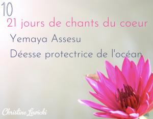 Chant, Mantra, Challenge, Yemaya Assessu, déesse protectrice de l'océan