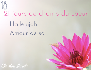 Chant, Mantra, Challenge, Hallelujah - Amour de soi