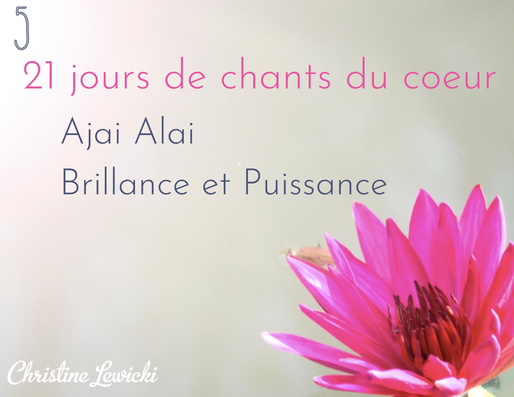Ajai Alai mantra - brillance et puissance