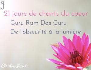 Chant, mantra, Challenge, Guru Ram Das Guru, de l'obscurité à la lumière