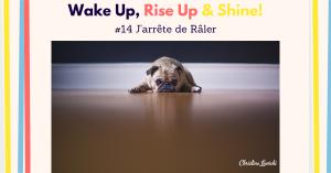 J'arrête de Râler, Challenge 21 jours, Christine Lewicki, se plaindre