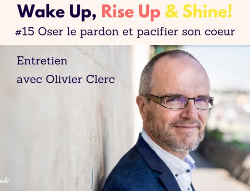 Podcast | Oser le pardon et pacifier son coeur | Entretien avec Olivier Clerc