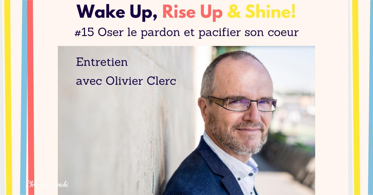 Olivier Clerc, Pardon, ouvrir coeur
