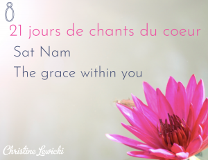 Chant, mantra, Challenge, Sat Nam - the grace within you