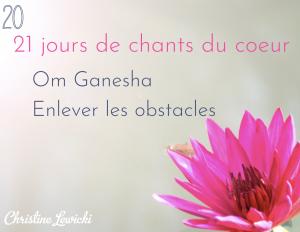 Chant, Mantra, Challenge, Om Ganesha - Enlever les obstacles