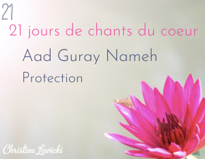 Chant, Mantra, Challenge, Aad Guray Nameh - Protection