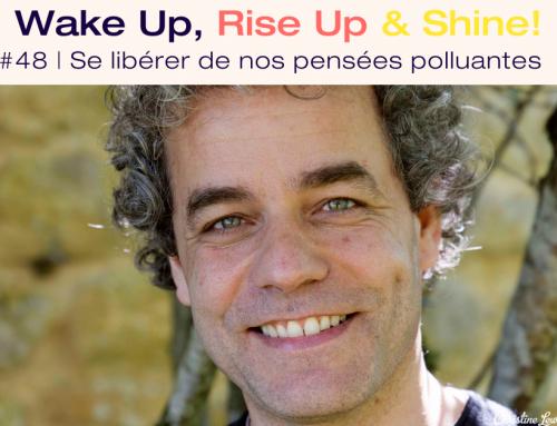 Podcast | Se libérer des pensées pollutantes